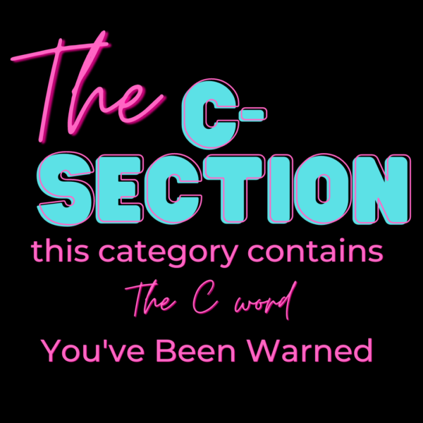 C-Section 18+